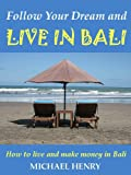 Follow Your Dream and Live in Bali