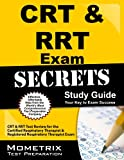 CRT & RRT Exam Secrets Study Guide: CRT & RRT Test Review for the Certified Respiratory Therapist & Registered Respiratory Therapist Exam