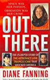 img - for Out There: The In-Depth Story of the Astronaut Love Triangle Case that Shocked America book / textbook / text book