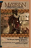 Shades Of Memnon: Book 1: The African Hero Of The Trojan War and the Keys to Ancient World Civilization (Volume 1)
