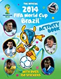 The Official 2014 FIFA World Cup Brazil™ Activity Book