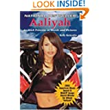 Aaliyah: An R&B Princess in Words and Pictures