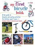 My First Bicycle Book: A Fun Guide to Bicycles and Cycling Activities for Children Aged 7 Ages +