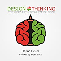 Design Thinking in Business and IT: Overview, Techniques and Example Workshop Hörbuch