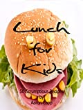img - for Lunch for Kids: 50 Scrumptious Recipes (Healthy Recipes for Kids Book 2) book / textbook / text book