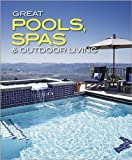 Great Pools, Spas and Outdoor Living (Better Homes & Gardens Do It Yourself)