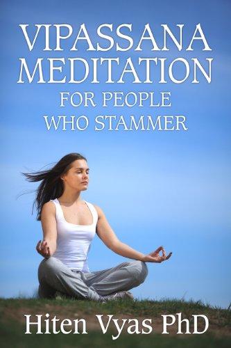 Hiten Vyas - Vipassana Meditation For People Who Stammer (Stutter) (Meditation series for people who stammer) (English Edition)