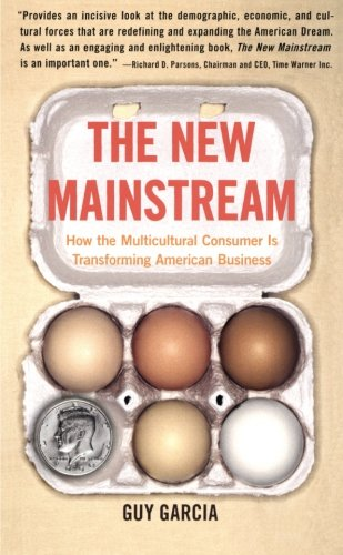 The New Mainstream: How the Multicultural Consumer Is...
