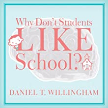 Why Don't Students Like School?: A Cognitive Scientist Answers Questions About How the Mind Works and What It Means for the Classroom Audiobook by Daniel T. Willingham Narrated by Paul Costanzo
