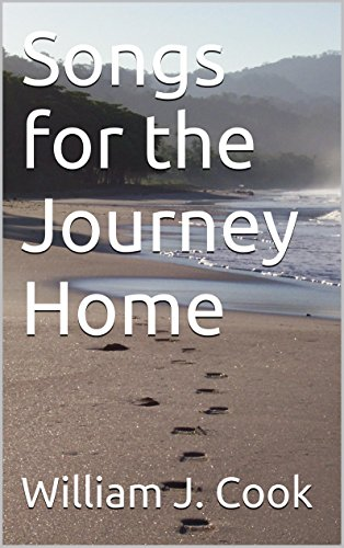 Part coming-of-age story, part saga of fall and redemption, Songs for the Journey Home by William J. Cook is a captivating read  **Sample now for free!