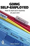 img - for Going Self-employed: How to Start Out in Business on Your Own - and succeed! by Steve Gibson (2008-02-28) book / textbook / text book