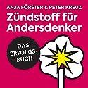 Zündstoff für Andersdenker Hörbuch von Anja Förster, Peter Kreuz Gesprochen von: Barbara Zechel