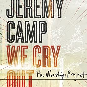 We Cry Out: The Worship Project [+Digital Booklet]