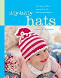 img - for Itty-Bitty Hats: cute and cuddly caps to knit for babies and toddlers book / textbook / text book