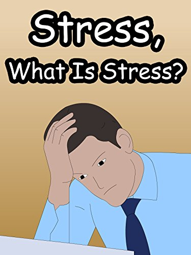Stress, What Is Stress?