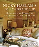 Nicky Haslams Folly De Grandeur: Romance and Revival in an English Country House
