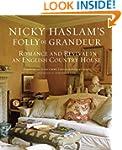 Nicky Haslam's Folly De Grandeur: Rom...