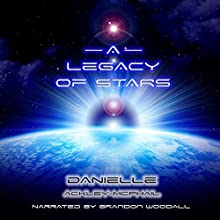 A Legacy of Stars (       UNABRIDGED) by Danielle Ackley-McPhail Narrated by Brandon Woodall