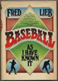 img - for Baseball As I Have Known It by Lieb Fred (1977) Hardcover book / textbook / text book