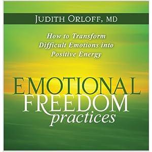 Emotional Freedom Practices - Judith Orloff MD