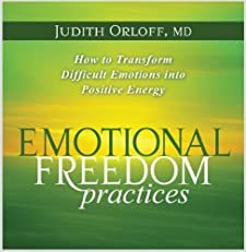 Emotional Freedom Practices: How to Transform Difficult Emotions into Positive Energy [Audiobook] [Audio CD] — by Judith Orloff MD