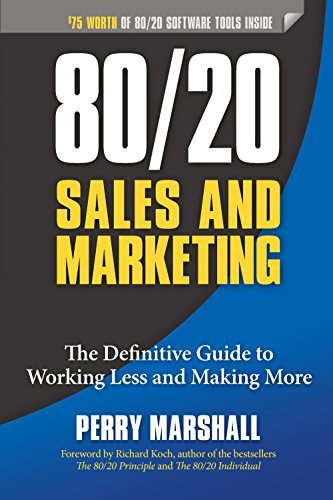 80-20-sales-and-marketing-the-definitive-guide-to-working-less-and-making-more