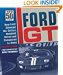 Ford GT: How Ford Silenced the Critic...