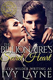 The Billionaire's Secret Heart (A 'Scandals of the Bad Boy Billionaires' Romance)