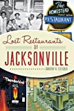 518hQR8ogGL. SL160 : Lost Restaurants of Jacksonville   Food and Travel