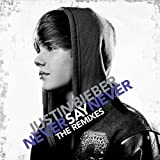 echange, troc Justin Bieber - Never Say Never: The Remixes