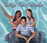 Indigo Teen Dreams: 2 CD Set Designed...