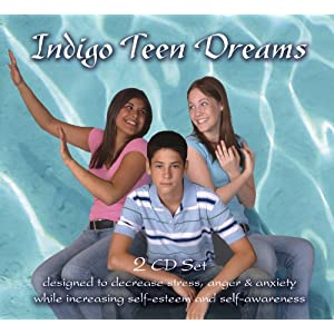Indigo Teen Dreams: 2 CD Set Designed to Decrease Stress, Anger, Anxiety ...