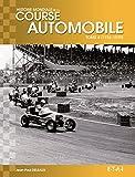 Histoire Mondiale de la Course Automobile T4...