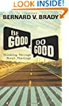 Be Good and Do Good: Thinking Through...