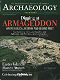img - for Archaeology Magazine (November December 1999) Digging At Armageddon; Megiddo Israel; Easter Island Experiments; Clovis NM; Bethlehem Steel Mill Industrial Archaeology; Ethnic Cleansing; Celebrating Egyptian Art (Vol. 52, No. 6) book / textbook / text book