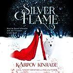 Silver Flame: Vampire Girl, Book 3   Karpov Kinrade