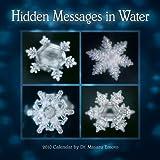 Hidden Messages in Water 2010 Wall Calendar ~ Dr. Masaru Emoto
