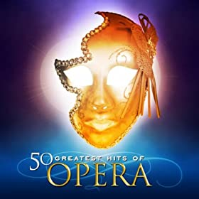50 Greatest Hits of Opera!