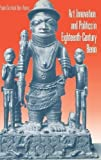 img - for Art, Innovation, and Politics in Eighteenth-Century Benin by Paula Girshick Ben-Amos (1999-08-01) book / textbook / text book
