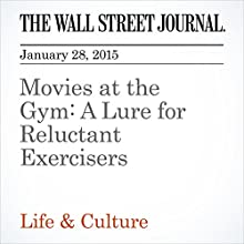 Movies at the Gym: A Lure for Reluctant Exercisers (       UNABRIDGED) by Rachel Bachmen Narrated by Ken Borgers