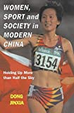 img - for Women, Sport and Society in Modern China: Holding up More than Half the Sky (Sport in the Global Society) by Dong Jinxia (2002-10-30) book / textbook / text book