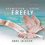 Permission to Speak Freely | Anne Jackson