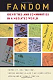 img - for Fandom: Identities and Communities in a Mediated World book / textbook / text book
