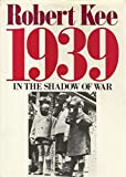 1939: In the Shadow of War (0316485071) by Kee, Robert