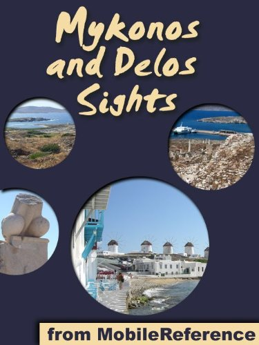 Mykonos Sights 2011: a travel guide to the top thirty attractions and beaches in Mykonos and Delos, Greece (Mobi Sights)