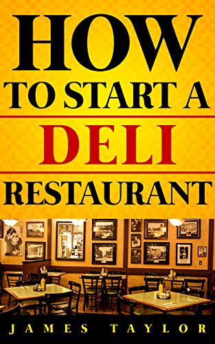 How to Start a Deli Restaurant Without Losing Your Shirt: A Step by Step Guide( Deli Restaurant Business Book): How to start a Deli restaurant Guide (Deli Shirts compare prices)