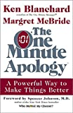 img - for The One Minute Apology: A Powerful Way to Make Things Better book / textbook / text book