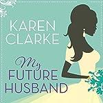 My Future Husband   Karen Clarke