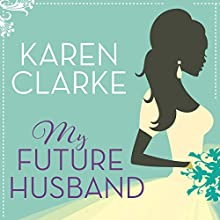 My Future Husband Audiobook by Karen Clarke Narrated by Katy Sobey