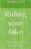 RIDING YOUR BIKE: PREPARING FOR A BICYCLE RIDE